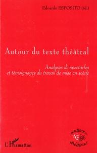 Edoardo Esposito - Autour du texte théâtral - Analyses de spectacles et témoignages du travail de mise en scène.