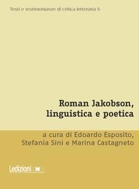 Edoardo Esposito et Stefania Sini - Roman Jakobson, linguistica e poetica.