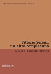 Edoardo Esposito - Vittorio Sereni, un altro compleanno.
