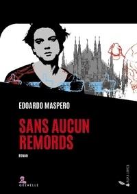 Edoardo Maspero - Sans aucun remords.