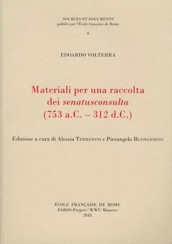 Materiali per una raccolta dei senatusconsulta (753 a.C. - 312 d.C.)