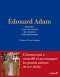 Edouard Adam - Edouard Adam - Itinéraire d'un marchand de couleurs à Montparnasse.
