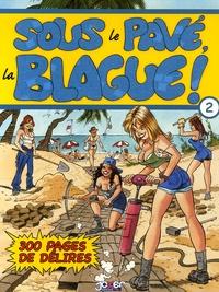 Edouard Aidans et  Marti - Sous le pavé, la blague - Tome 2, 300 Pages de délires.