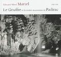 Edouard-Alfred Martel - Le gouffre et la rivière souterraine de Padirac.