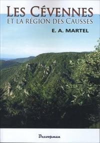 Edouard-Alfred Martel - Les Cévennes et la région des Causses - Lozère, Aveyron, Hérault, Gard, Ardèche.