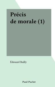 Edouard Bailly - Précis de morale (1).