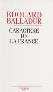 Edouard Balladur - Caractère de la France.