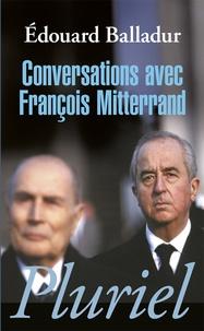 Edouard Balladur - Conversations avec François Mitterrand.