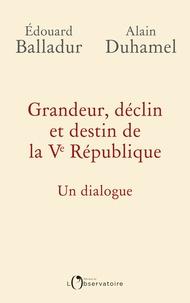 Grandeur, déclin et destin de la Ve République - Un dialogue.pdf
