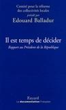 Edouard Balladur - Il est temps de décider - Rapport au Président de la République.