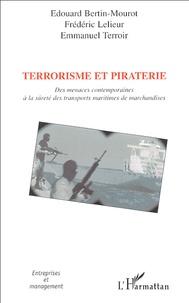 Terrorisme et piraterie - Des menaces contemporaines à la sûreté des transports maritimes de marchandises.pdf