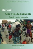 Edouard Bizimana et Véronique Barindogo - Burundi, une vie à la sauvette - Savoir porter sa croix.