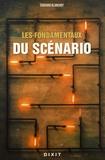 Edouard Blanchot - Les fondamentaux du scénario.
