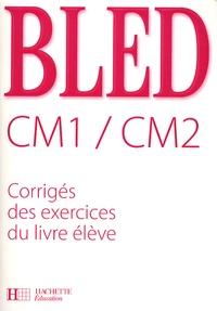 Edouard Bled et Odette Bled - Bled CM1/CM2 - Corrigés des exercices du livre élève.