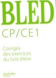 Edouard Bled et Odette Bled - Bled Cp/ CE1 - Corrigés des exercices du livre élève.