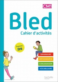 Edouard Bled et Odette Bled - Cahier d'activités Bled CM1.