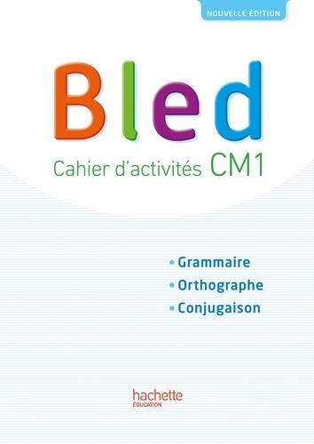 Edouard Bled et Odette Bled - Français CM1 Bled - Cahier d'activités.