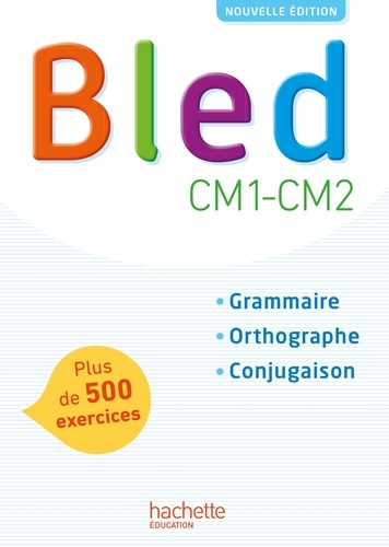 Edouard Bled et Odette Bled - Français CM1-CM2 Bled - Grammaire, orthographe, conjugaison.