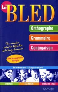 Edouard Bled et Odette Bled - Le Bled - Orthographe-Grammaire-Conjugaison.