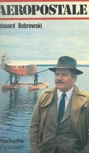 Edouard Bobrowski - Aéropostale.