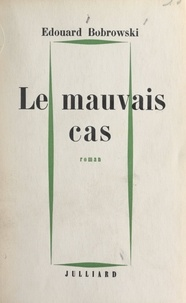 Edouard Bobrowski - Le mauvais cas.