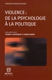 Edouard Bonnefous et Sabine Jansen - Violence : de la psychologie à la politique - Actes du colloque tenu le jeudi 24 novembre 2005.