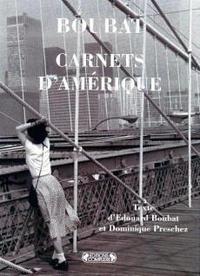 Edouard Boubat et Dominique Preschez - Carnets d'Amérique.