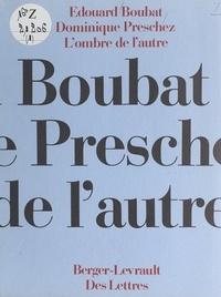 Edouard Boubat et Dominique Preschez - L'ombre de l'autre.