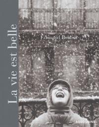 Edouard Boubat - La vie est belle.