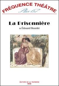 Edouard Bourdet - Fréquence théâtre Plus 67 : La Prisonnière.