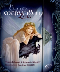 Edouard Brasey et Stéphanie Brasey - Agenda du merveilleux 2013.