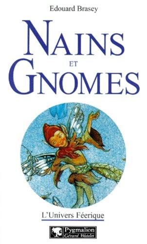 Edouard Brasey - L'univers féerique Tome 2 - Nains et gnomes.