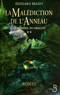 Edouard Brasey - La Malédiction de l'Anneau Tome 2 : Le Sommeil du Dragon.