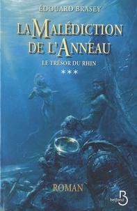 Edouard Brasey - La Malédiction de l'Anneau Tome 3 : Le Trésor du Rhin.