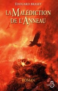 Edouard Brasey - La malédiction de l'anneau.