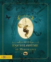 Edouard Brasey et Sandrine Gestin - La petite encyclopédie du Merveilleux.