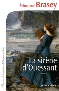 Edouard Brasey - La Sirène d'Ouessant.