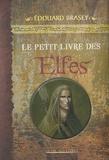 Edouard Brasey - Le Petit livre des Elfes.
