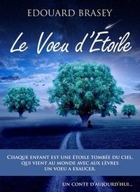 Edouard Brasey - Le Vœu d'étoile.