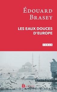 Edouard Brasey - Les eaux douces d'Europe.