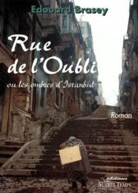 Edouard Brasey - Rue de l'Oubli ou Les ombres d'Istanbul.