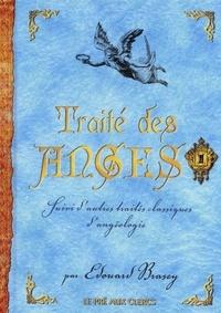 Edouard Brasey - Traité des Anges - Suivi d'autres traités classiques d'angéologie.
