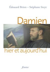 Edouard Brion et Stéphane Steyt - Damien hier et aujourd'hui.