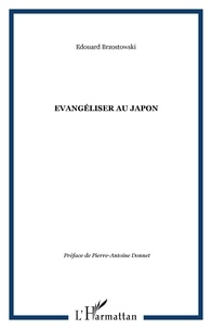 Edouard Brzostowski - Evangéliser au Japon ?.