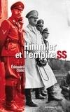 Edouard Calic - Himmler et l'Empire SS.