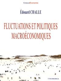 Edouard Challe - Fluctuations et politiques macroéconomiques.