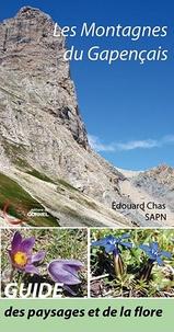 Edouard Chas - Les montagnes du Gapençais - Découverte des paysages et de la flore.