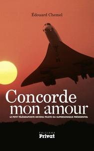 Concorde mon amour - Le petit télégraphiste devenu pilote du supersonique présidentiel.pdf