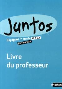 Edouard Clemente - Espagnol 1re année A1-A2 Juntos - Livre du professeur.
