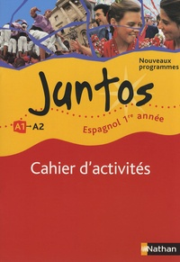 Edouard Clemente - Espagnol 1re année Juntos - Cahier d'activités.